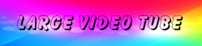 Large Video Tube has videos and sex stories
